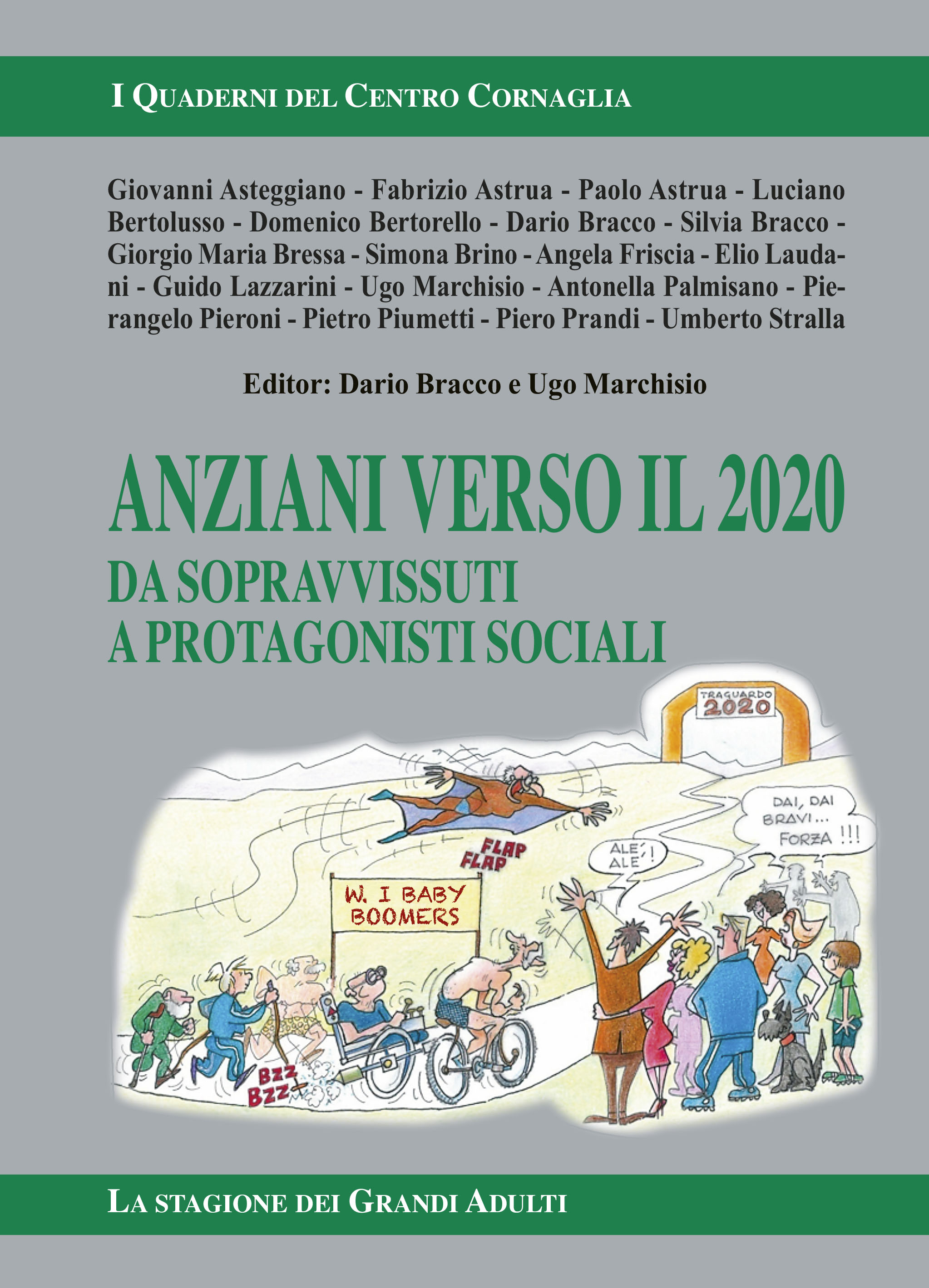 ELDERLY TOWARDS 2020, FROM SURVIVORS TO SOCIAL PROTAGONISTS